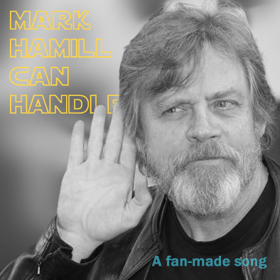 Mark Hamill Can Handle - A fan made song - Chris Cape