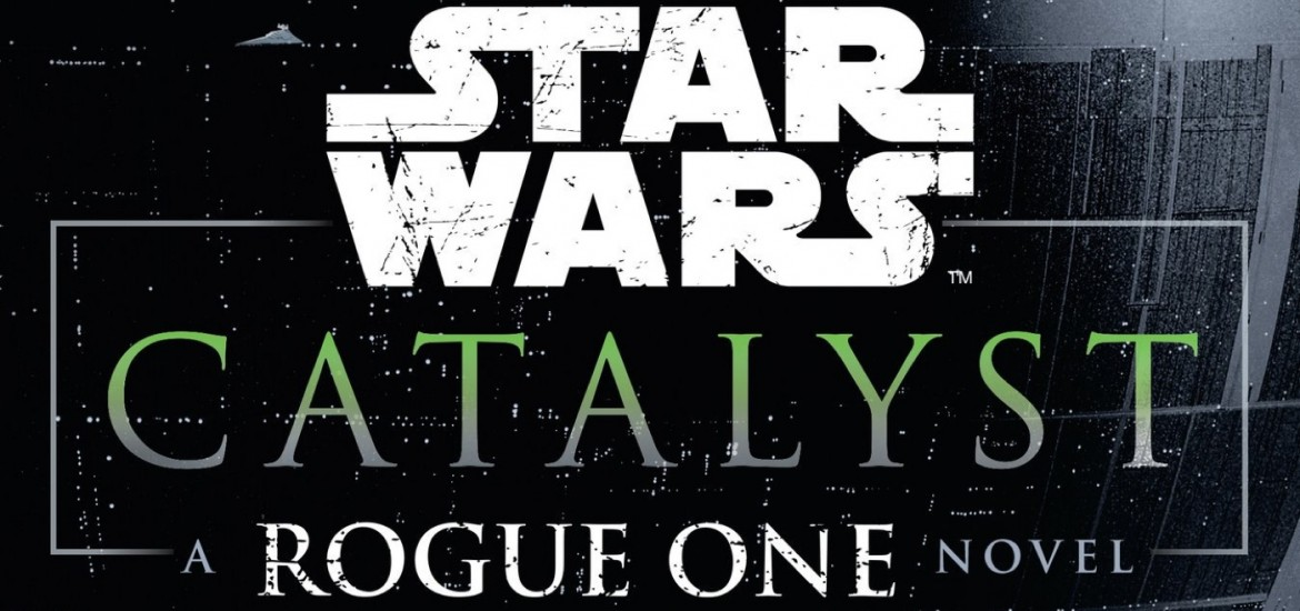 star-wars-catalyst-rogue-one-novel