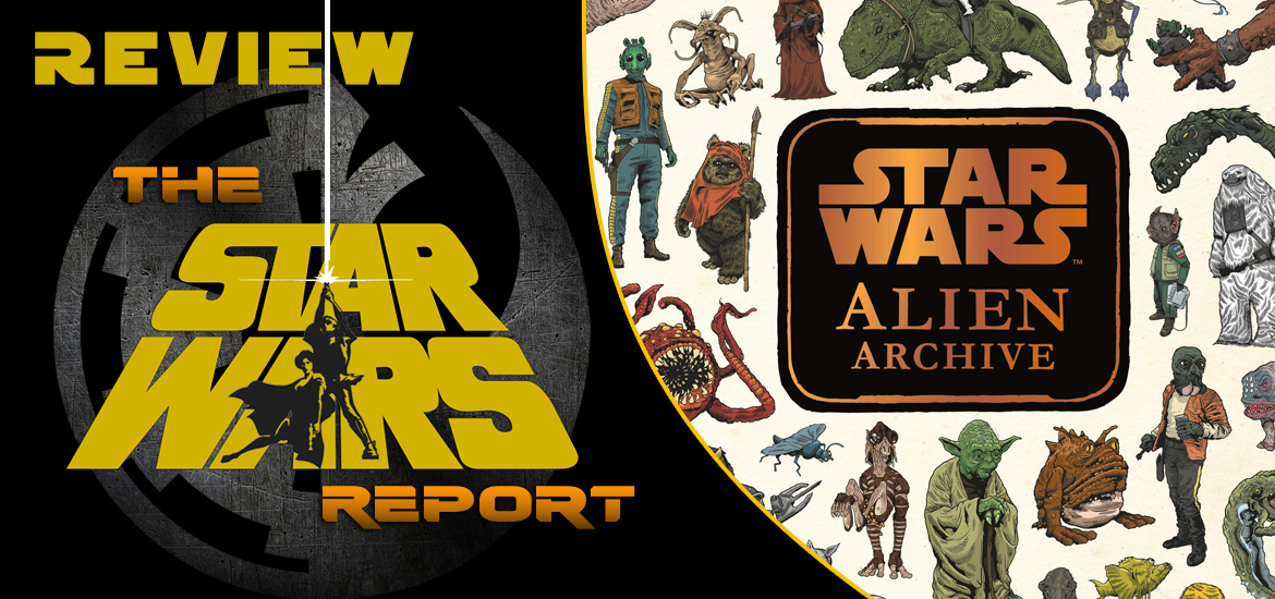 Star Wars: Alien Archive – Review – The Star Wars Report